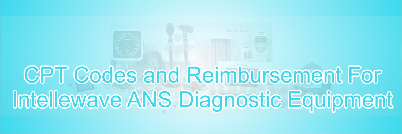 CPT Codes and Reimbursement for Intellewave ANS Diagnostic Equipment